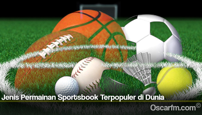 Jenis Permainan Sportsbook Terpopuler di Dunia
