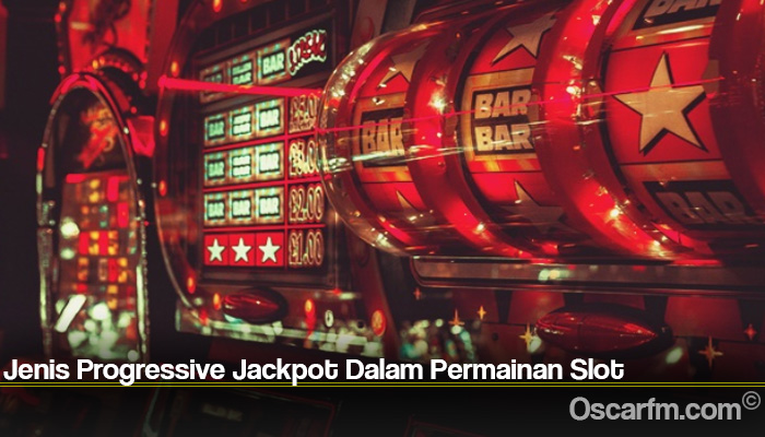 Jenis Progressive Jackpot Dalam Permainan Slot