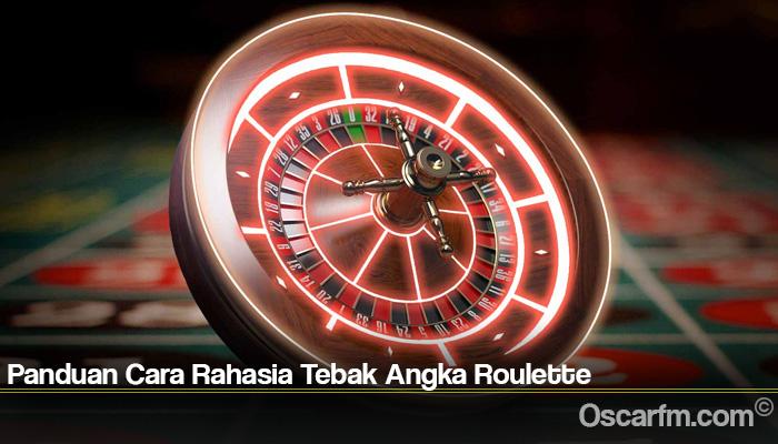 Panduan Cara Rahasia Tebak Angka Roulette