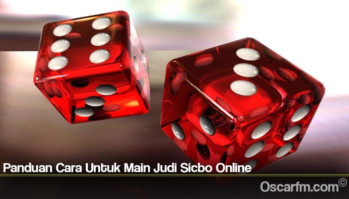 Panduan Cara Untuk Main Judi Sicbo Online