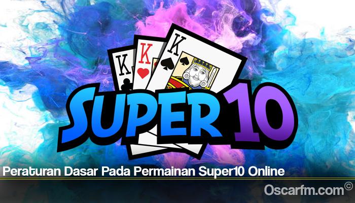 Peraturan Dasar Pada Permainan Super10 Online