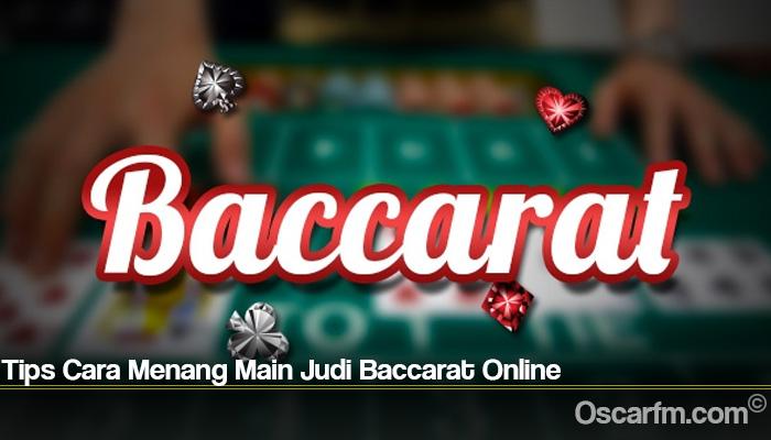 Tips Cara Menang Main Judi Baccarat Online