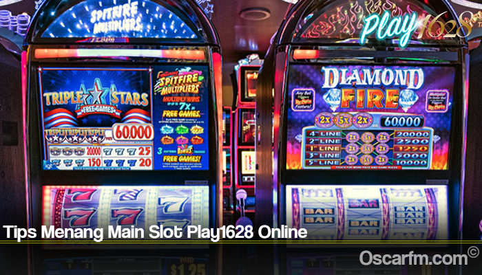 Tips Menang Main Slot Play1628 Online